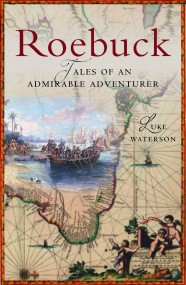 Roebuck - Tales of an Admirable Adventurer: due out in December!